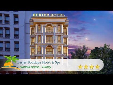 Berjer Boutique Hotel & Spa - İstanbul Hotels, Turkey