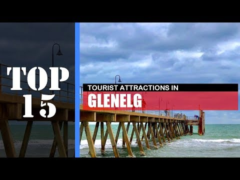 TOP 15 GLENELG (ADELAIDE) Attractions (Things To Do & See)