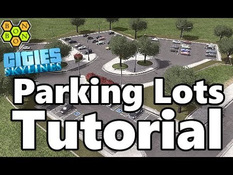 Cities Skylines - Parking Lots Tutorial