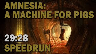 Amnesia: A Machine For Pigs :: Any% SpeedRun  - 29:28