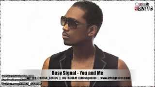 Busy Signal - You and Me [Soul Reggae Riddim] Jan 2013
