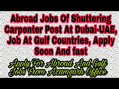 Abroad Jobs Of Shuttering Carpenter Post At Dubai-UAE, Job At Gulf Countries, Apply Soon And fast