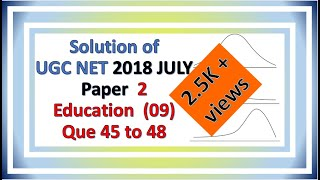 CBSE/UGC NET 8 July 2018 Paper 2 (EDUCATION)   que 45 to 48   Answer Keys   Solutions   Explanations