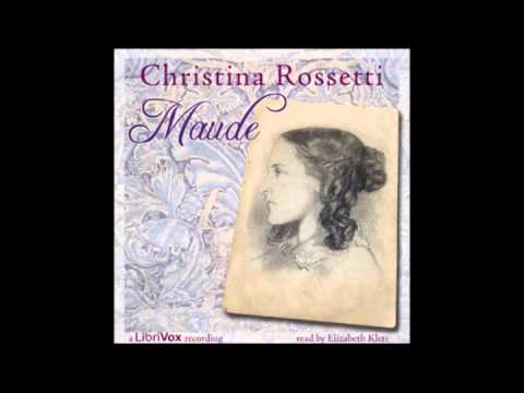Maude by Christina Rossetti - Part 3/3 (read by Elizabeth Klett)