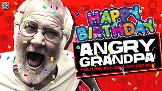 Happy Birthday Angry Grandpa...   (A Birthday Tribute To TheAngryGrandpaShow)