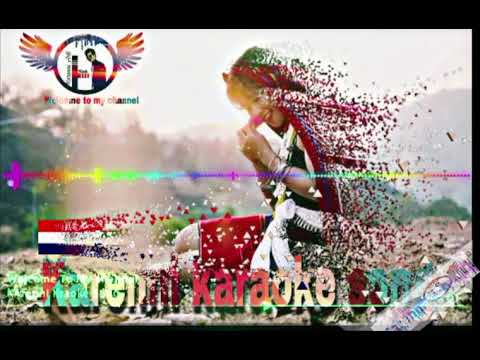 Karenni Karaoke Song - instrumental ( Not Fun Without You )