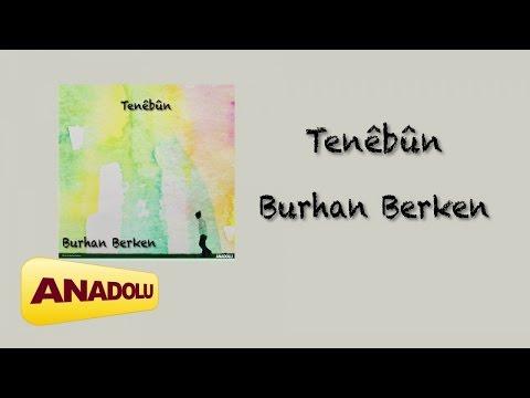 Burhan Berken - Tenêbûn (Official Audio)