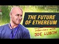 The Future of Ethereum | Interview with Joseph Lubin