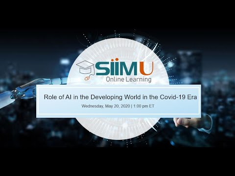 SIIM Webinar: Role Of AI In The Developing World During The Covid 19 Era
