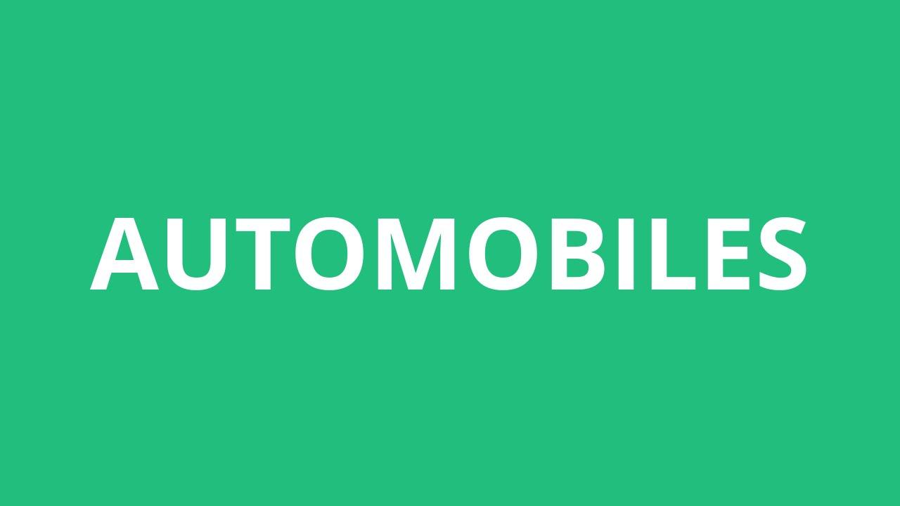 How To Pronounce Automobiles - Pronunciation Academy