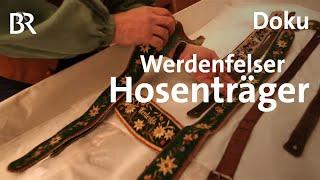 Werdenfelser Hosenträger: Trend oder Tradition? | Zwischen Spessart und Karwendel | Doku