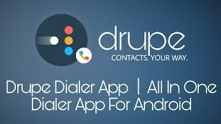 Drupe dialer app All in one dialer app for androidby Os Tips And Tricks screenshot 4