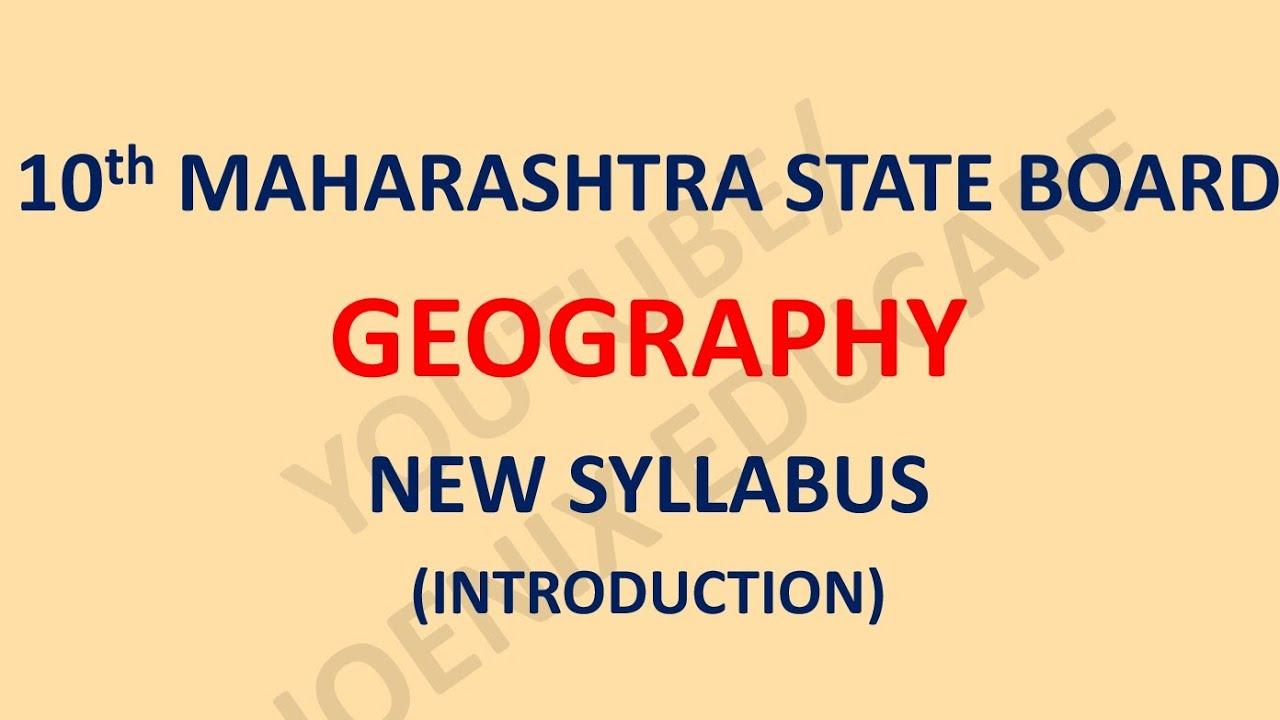 Geography - 10th Maharashtra State Board New Syllabus 2018 | 10th SSC New  Syllabus