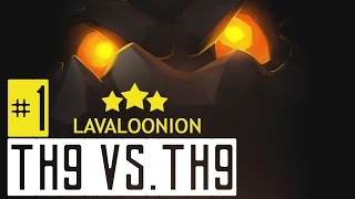 Clash of Clans   TH9 vs. TH9 Lavaloonion - 100% 3 Star Attacking Strategy #1