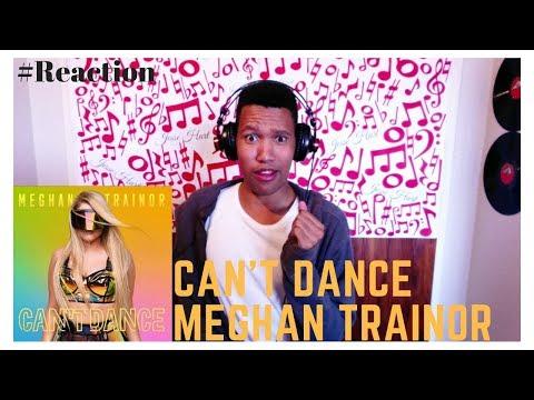 Can † t Dance | Meghan Trainor | Reaction