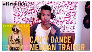Can't Dance | Meghan Trainor | Reaction