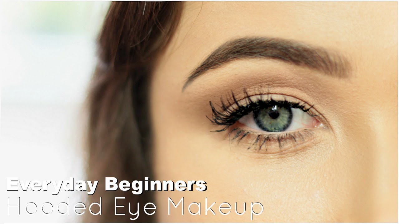 Beginner Eye Makeup For Hooded Eye Everyday Hooded Youtube