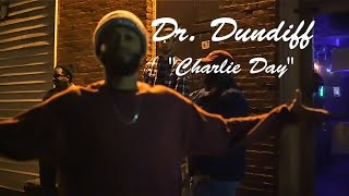 Dr. Dundiff - Charlie Day