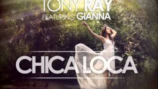 Tony Ray feat. Gianna - Chica Loca (Intro Vocals By Maayan)(Kobi Cohen Edit)