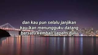 Sheila On 7 - Tunggu Aku Di Jakarta ( Lyric )