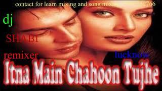 itna mein chahon [dj remix song ] [ raaz ]