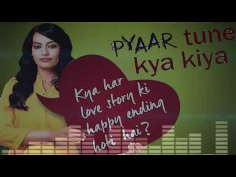 new songs Pyaar Tune Kya Kiya 2016 | Official Theme Song  Jubin Nautiyal |  Love Romance Sad Song