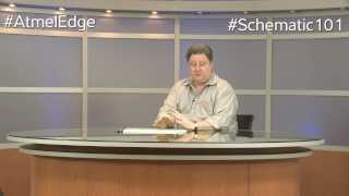 Atmel Edge With Paul Rako: Schematic 101