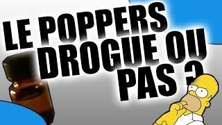LE POPPERS - Une drogue ou pas !