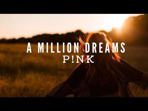 P!nk - A Million Dreams [from The Greatest Showman: Reimagined] Lyrics