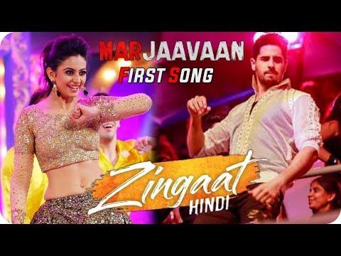 marjaavaan-  -first-song-  -zingaat-again-  -sidharth-malhotra-  -rakul-preet-singh-  -tara-sutaria