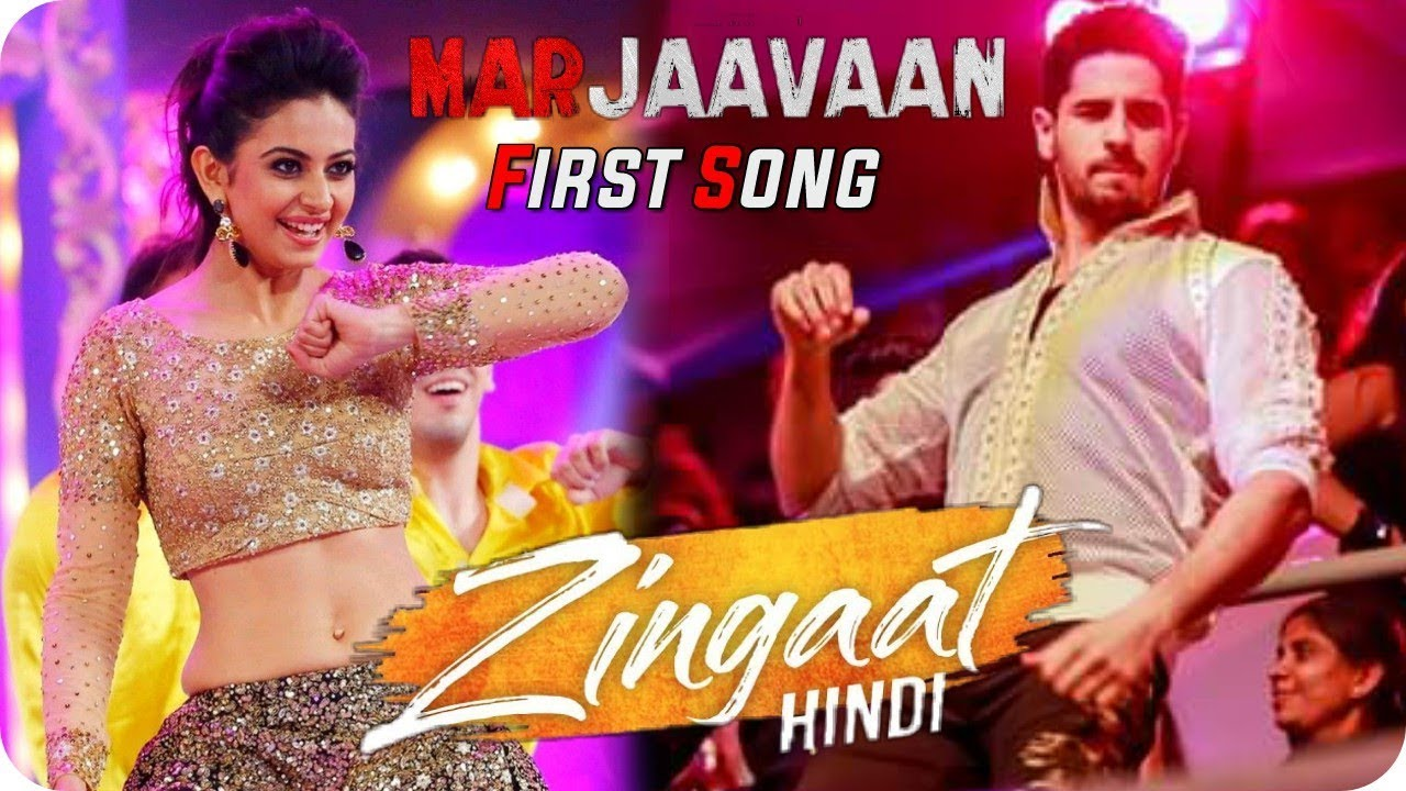 Marjaavaan || First Song || Zingaat Again || Sidharth