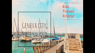 TRAVEL VLOG- GENEVA CITY, SWITZERLAND TRIP