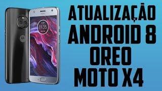 Moto X4 - Atualização para o Android 8 Oreo