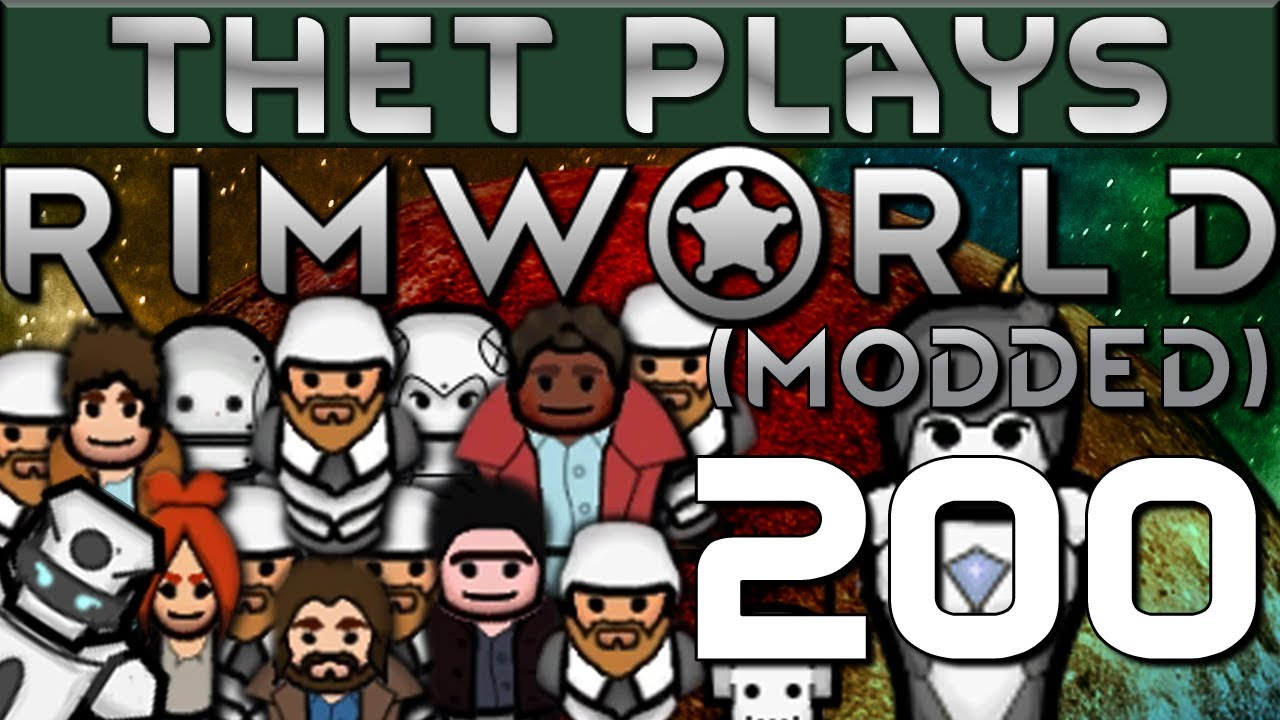 Thet Plays Rimworld 1 0 Part 200: New Mods! New Research! [Modded]