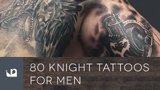 Video 80 Knight Tattoos For Men download MP3, 3GP, MP4, WEBM, AVI, FLV Agustus 2018
