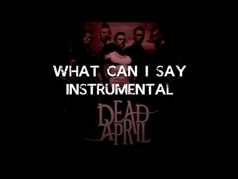 What can I say - Dead by April (Instrumental)