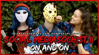 Social Mediasochist II - On and On | Foster \u0026 Lowcarbcomedy | Romantic