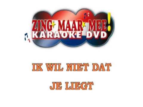 Paul de Leeuw -  Ik wil niet dat je liegt ( KARAOKE ) Lyrics