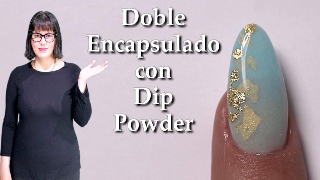 Como Doble Encapsular Con Polvos De Inmersión/Dip Powder. ESP
