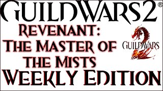 Guild Wars 2 Weekly Edition Feb 25 2015- Revenant