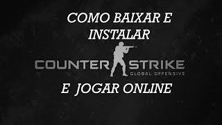 COMO BAIXAR E INSTALAR (CSGO) E JOGAR ONLINE PIRATA ATUALIZADO 2018