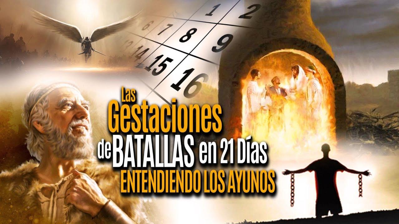 Las Gestaciones de Batallas en 21 Dias Entendiendo Los Ayunos 9/17/21
