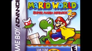 Super Mario World: Super Mario Advance 2 (Nintendo Game Boy Advance) - Part #1