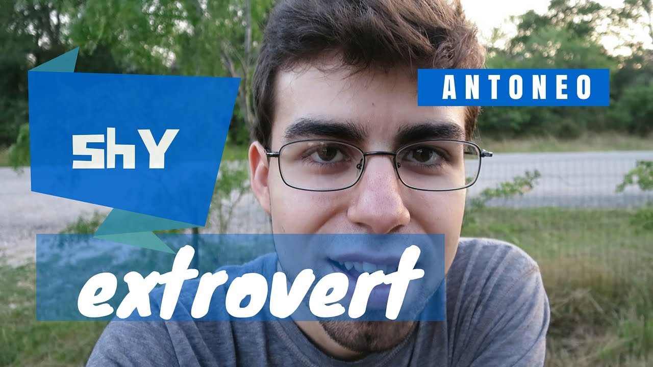 Shy Extrovert - Extrovert with Social Anxiety - YouTube