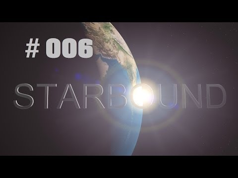 Let's Play Starbound Together #006 - Die Ausgrabungen werden fortgesetzt
