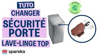 Comment remplacer la sécurité  de porte de votre lave-linge top ?