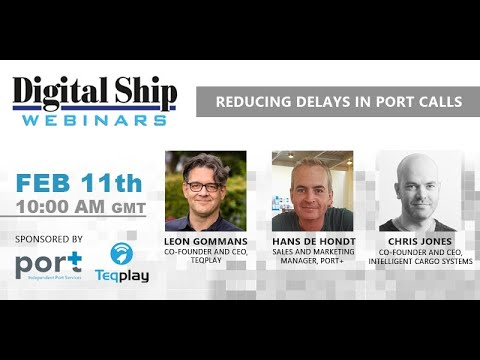 Reducing delays in ports calls with Teqplay, Port+ and CargoMate   Digital Ship webinar 