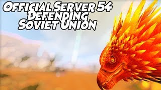 Defending Official Server 54 Soviet Union | Official PvP | ARK Survival Evolved Gameplay