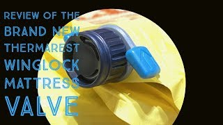 Review of the brand new Thermarest WingLock sleeping pad valve