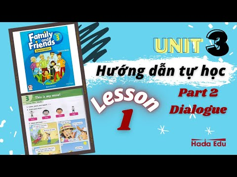 Tự học tiếng Anh Lớp 3💥UNIT 3 - Lesson 1- Hội thoại💥 Family and Friends 3 special